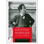 Gustav Mahler um Coracao Angustiado - Autentica