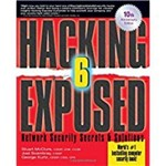 Hacking Exposed, Sixth Edition: Network Security Secrets& Solutions (Anniversary)