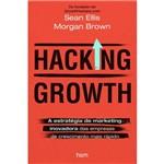 Hacking Growth - a Estratégia de Marketing Inovadora das Empresas de Crescimento Mais Rápido