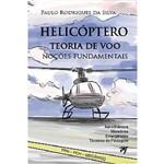Helicóptero Teoria de Voo Noções Fundamentais