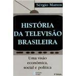História da Televisão Brasileira: uma Visão Econômica, Social e Política