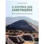 História das Construções: das Construções Olmecas, no México, às Revelações de Pompeia - Vol. 3