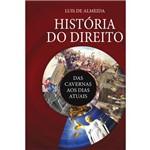 História do Direito: das Cavernas Aos Dias Atuais – Volume