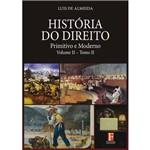 História do Direitos - Primitivo e Moderno Volume II – Tomo