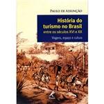 História do Turismo no Brasil Entre os Séculos XVI e XX: Viagens, Espaço e Cultura