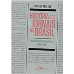 História dos Jornais no Brasil: da Era Colonial a Regência (1500-1840)