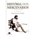 História dos Mercenarios - de 1789 Aos Nossos Dias