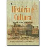 História e Cultura: Práticas de Pesquisas