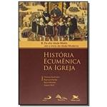 História Ecumênica da Igreja - Tomo 2 - da Alta Idade Média Até o Início da Idade Moderna