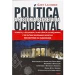 Historia Secreta da Politica Ocidental, a - Cultrix