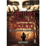 História Sombria do Oculto, A: Magia, Loucura e Assassinato