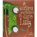Historia Verdadeira do Sapo Luiz, a