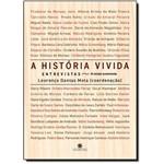 História Vivida, A: Entrevistas