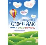 Histórias para o Evangelismo e para o Culto Infantil.
