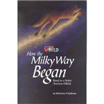 How The Milky Way Began Based On a Native American Folktale - Reader 4 - Our World 5