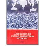 Ideologia do Estado Autoritário no Brasil, a