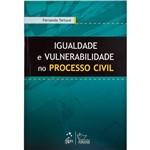 Igualdade e Vulnerabilidade no Processo Civil