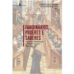 Imaginários, Poderes e Saberes: História Medieval e Moderna em Debate