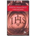 Inácio, Francisco e Outros Santos Jesuítas