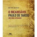 Incansavel Paulo de Tarso, o
