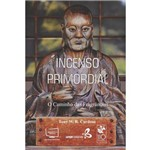 Incenso Primordial, 9788541612944, Biblioteca 24horas