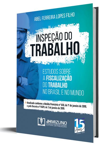 Inspeção do Trabalho - Estudos Sobre a Fiscalização do Trabalho no Brasil e Mundo