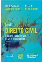 Instituições de Direito Civil Volume 3 - 2ª Edição - Direitos Patrimoniais, Reais e Registrários