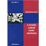 Invasao Cultural Norte Americana, a - Moderna