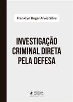 Investigação Criminal Direta Pela Defesa (2019)