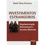 Investimentos Estrangeiros: Regulamentação Internacional e Acordos Bilaterais