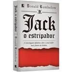 Jack, o Estripador: a Investigação Definitiva Sobre o Serial Killer Mais Famoso da História - 1ª Ed.