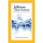 Jefferson Heart Institute Handbook Of Cardiology
