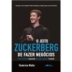 Jeito Zuckerberg de Fazer Negocios, o - Saraiva