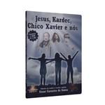 Jesus, Kardec, Chico Xavier e Nós Cd e Dvd