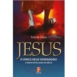 Jesus o Único Deus Verdadeiro – a Maior Revelação da Bíbli