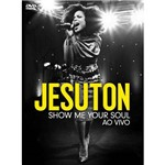 Jesuton - Show me Your Soul - Dvd