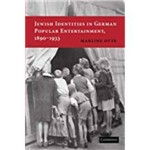Jewish Identities In German Popular Entertainment, 1890 1933