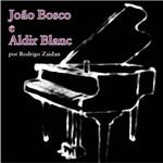 João Bosco e Aldir Blanc por Rodrigo Zaidan