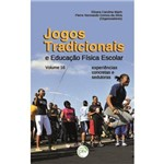 Jogos Tradicionais e Educaçao Fisica Escolar