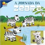 Jornada da Zebra, a - Dedoche - Leia e Brinque