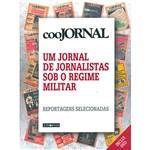Jornal de Jornalistas Sob o Regime Militar, Um: Reportagens Selecionadas