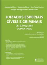 Juizados Especiais Cíveis e Criminais - Lei 9.0999/1995 Comentada (2018)