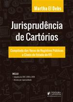 Jurisprudência de Cartórios Selecionada e Dividida por Especialidade - Rio Grande do Sul (2019)