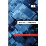 Justica Moral e Linguagem em Rawls e Habermas - Saraiva