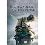 Justiça Social e Sistema Penal - 2ª Ed. - 2018