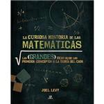 La Curiosa Historia de Las Matemáticas - Las Grandes Ideas Desde Los Primeiros Conceptos a La Teoría