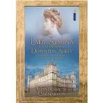 Lady Almina e a Verdadeira Downton Abbey: o Legado Perdido do Castelo de Highclere