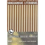 Las Vanguardias Literarias En Argentina, Uruguay Y Paraguay