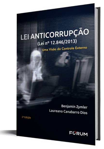Lei Anticorrupção: (Lei Nº 12.846/2013) uma Visão do Controle Externo