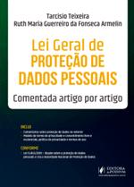 Lei Geral de Proteção de Dados Pessoais - Comentada Artigo por Artigo (2019)